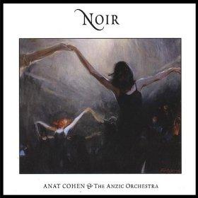 """Anat Cohen's """"Noir"""""""