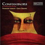 Constantinople-Early Dreams