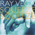 Ray Vega-Squeeze Squeeze